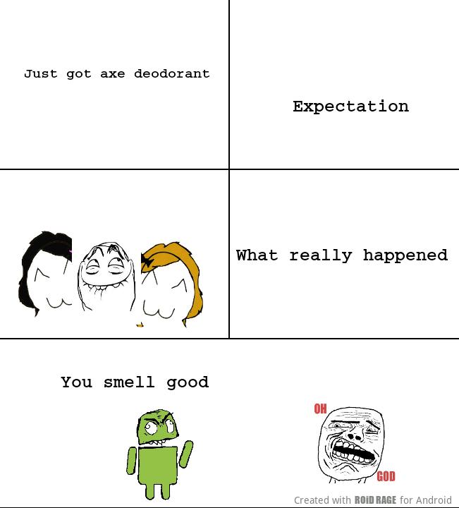 axe deodorant why u no work - Meme by taco32129 :) Memedroid