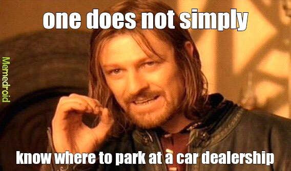 Car Dealership Meme By Bgreene Memedroid
