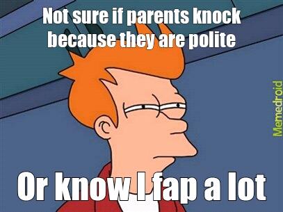 Parents know?