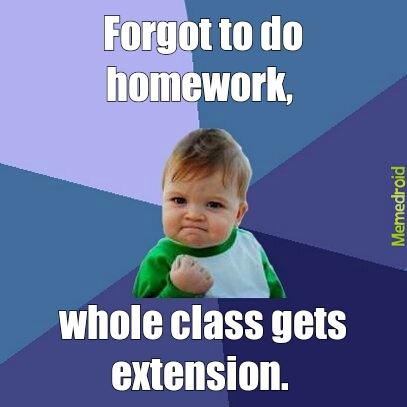 homework extension - meme