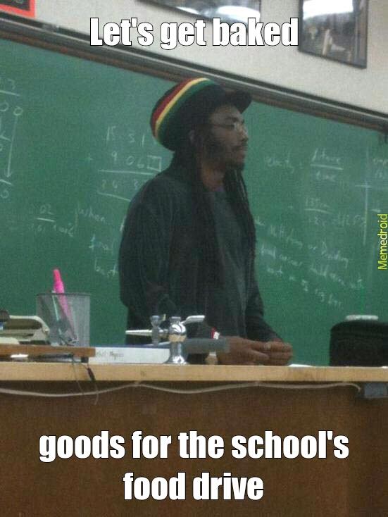 False stoner teacher - meme