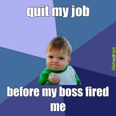 quit job - meme