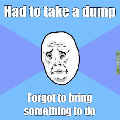 sad dump - meme
