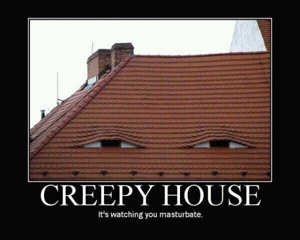 creepy house - meme