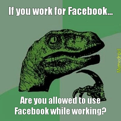 Facebook at work - meme