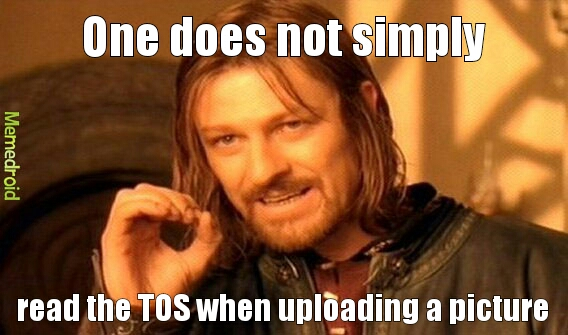 [x] i accept the tos,  of course i accept it - meme