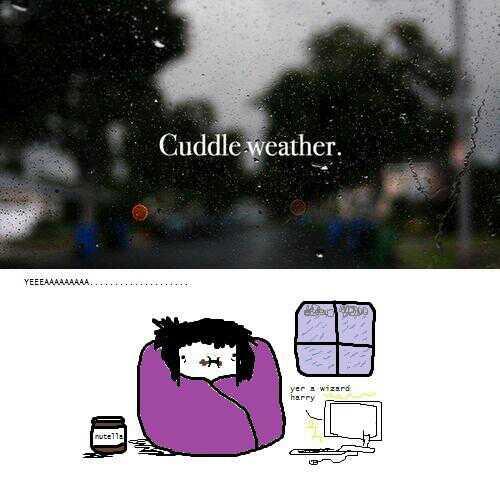 Cuddle weather(: - meme