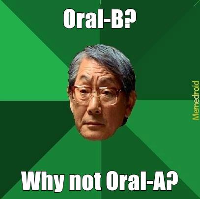 4f90c8c7518fc oral b meme by bassist0107 ) memedroid