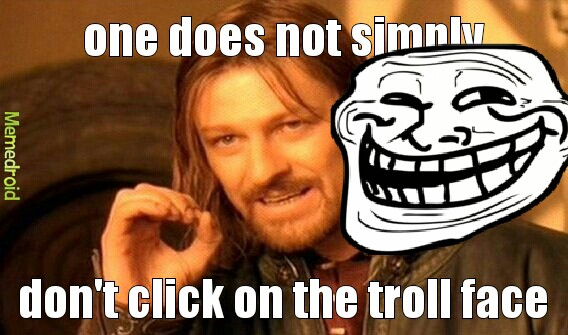 you are just trolled - meme