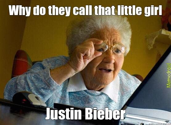 Grandma on Justin Bieber - meme