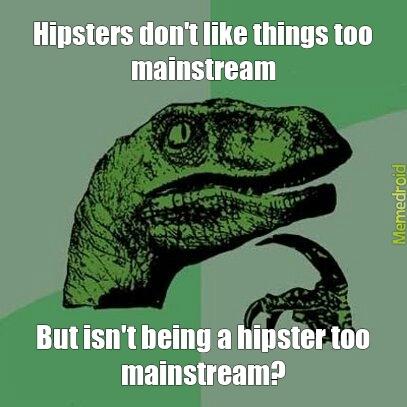 Hmmm...hipsters - meme