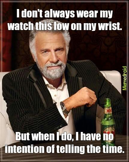 4fdf21e02e9d7 low wristwatch meme by 98devin ) memedroid